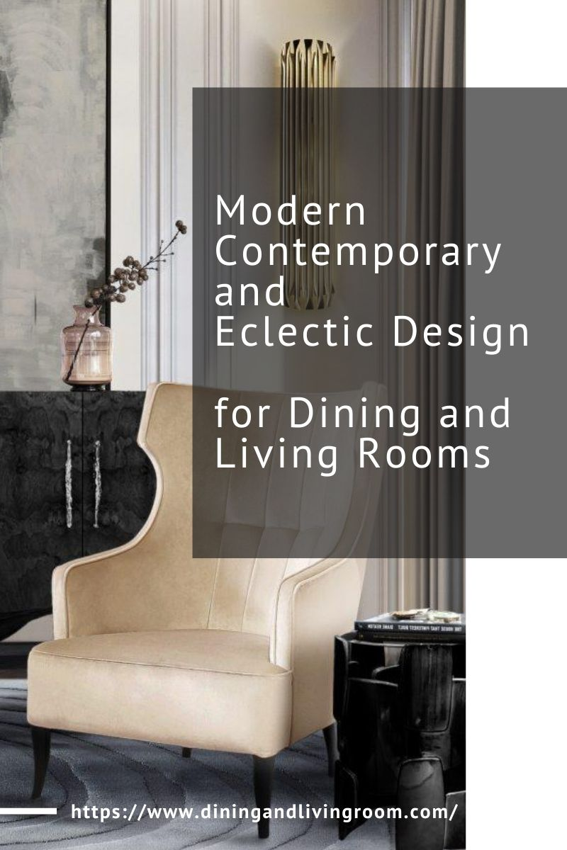 Modern Contemporary and Eclectic Design for Dining and Living Rooms modern contemporary Modern Contemporary and Eclectic Design for Dining and Living Rooms Modern Contemporary and Eclectic Design for Dining and Living Rooms 1 1