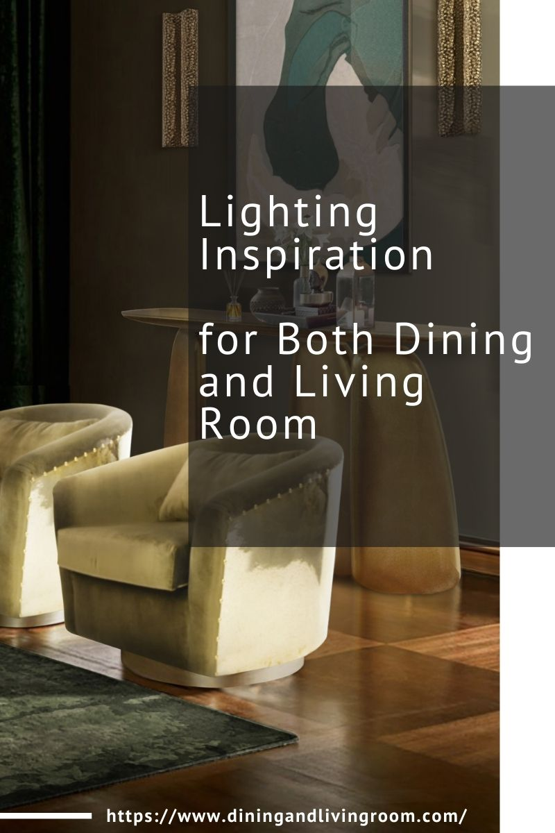 Lighting Inspiration for Both Dining and Living Room lighting inspiration Lighting Inspiration for Both Dining and Living Room Lighting Inspiration for Both Dining and Living Room 1 1