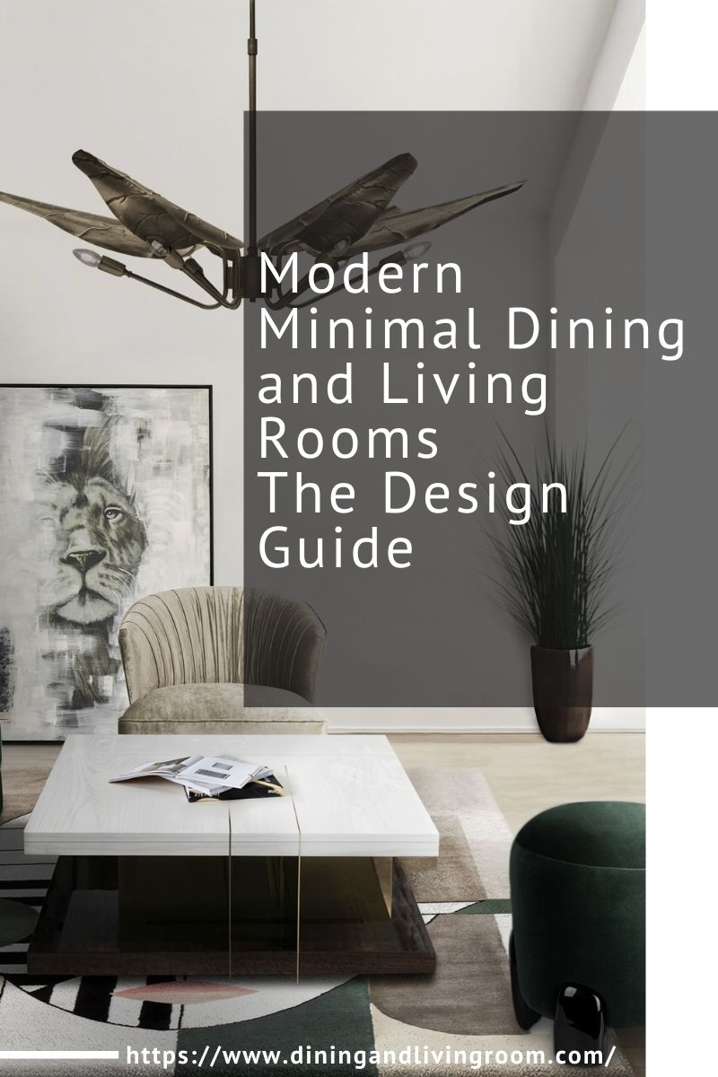 Modern Minimal Dining and Living Rooms, The Design Guide modern minimal Modern Minimal Dining and Living Rooms, The Design Guide Modern Minimal Dining and Living Rooms The Design Guide 1 1